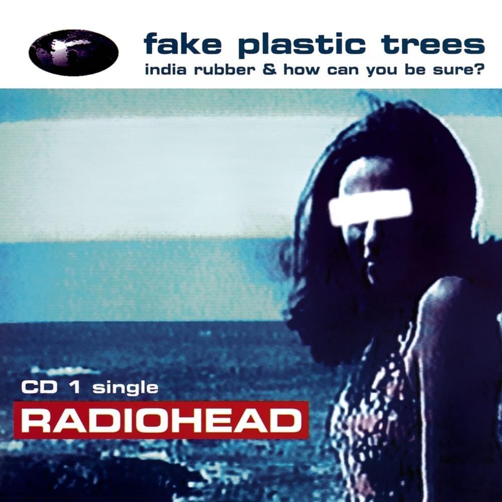 Fake Plastic Trees singolo Radiohead